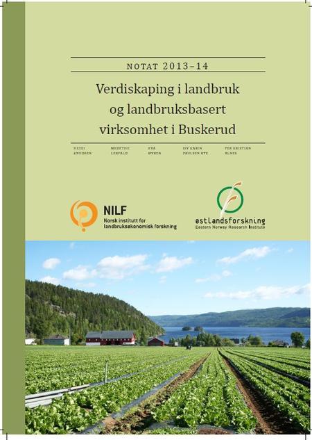 Verdiskapingsrapport i landbruk og landbruksbasert virksomhet i Buskerud 2013