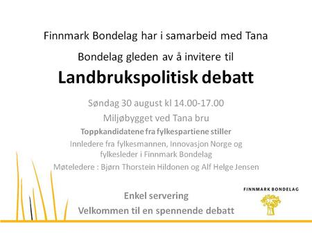 Landbrukspolitisk debatt i Tana